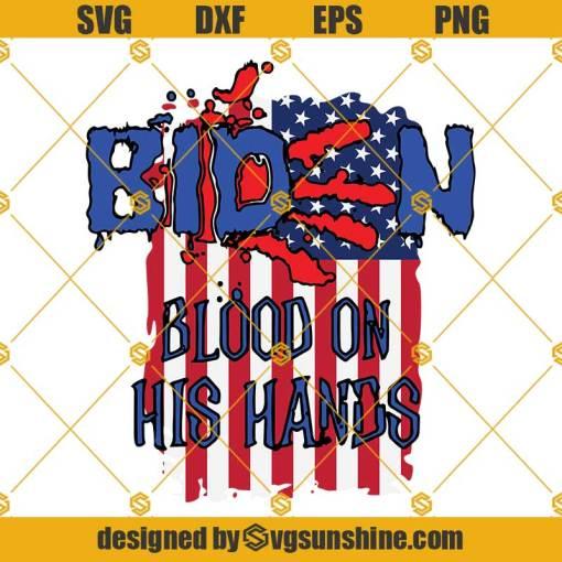 Biden Blood On His Hands SVG, Biden Bloody Hand SVG, Biden Handprint SVG, Anti Biden SVG, Trump SVG, Team Trump SVG