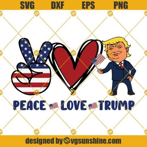 Peace Love Trump SVG, Donald Trump SVG, Trump SVG