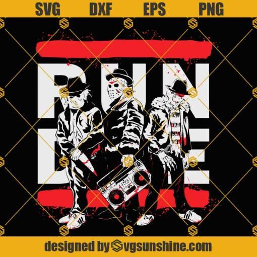 Run Die Horror Movie SVG, Freddy Krueger Jason Voorhees SVG Michael Myers SVG