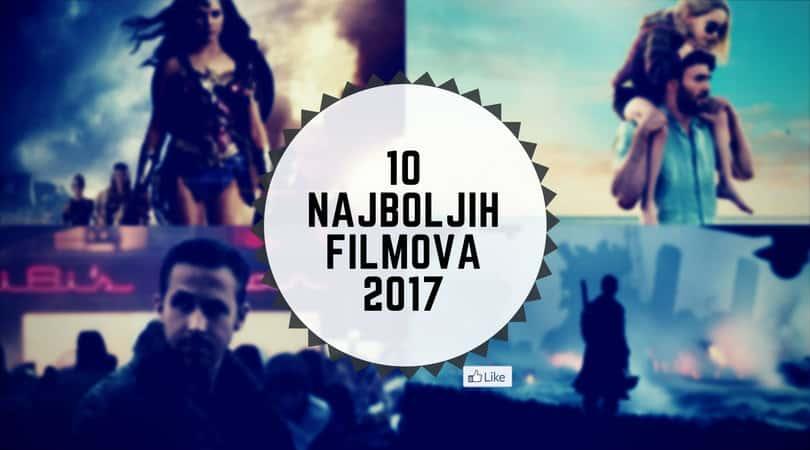10 Najboljih Filmova 2017 godine – do sada