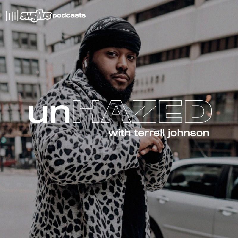 Listen to unHazed with Terrell Johnson now on Spotify   SWGRUS