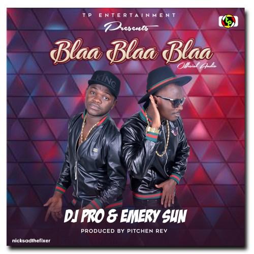 Blaa blaa blaa cover dj pro ft emery sun 3 Swahili media DJ PRO awashia moto Mkali wa Show