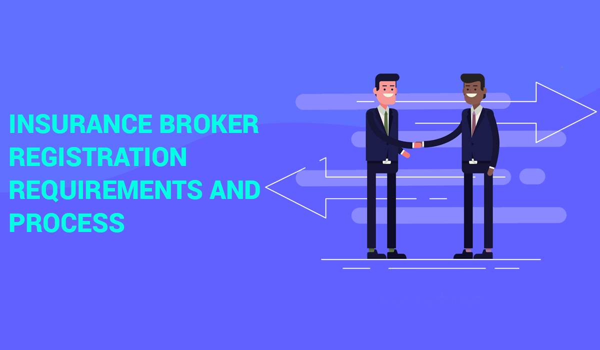 Insurance Broker Registration requirements and process