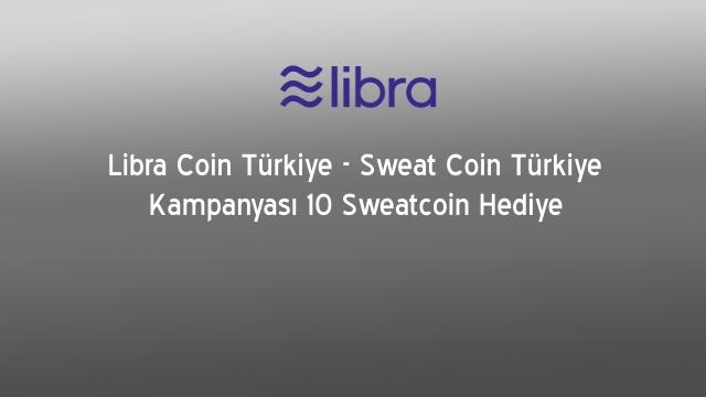 Libra Coin Türkiye – Sweat Coin Türkiye Kampanyası Yorum Yapan Herkese 10 Sweatcoin Hediye