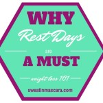 Weight loss 101: Why Rest Days Are A Must!