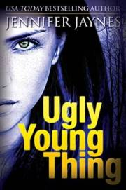 Ugly Young Things by Jennifer Jaynes