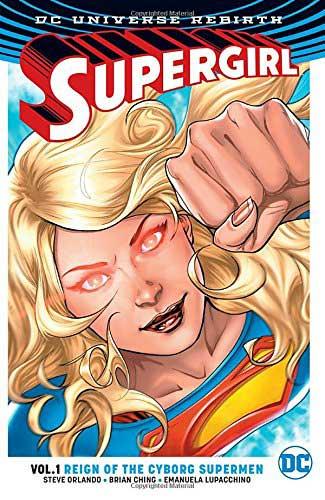 Supergirl Vol. 1: Reign of the Cyborg Supermen by Steve Orlando