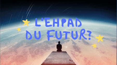 ehpad du futur