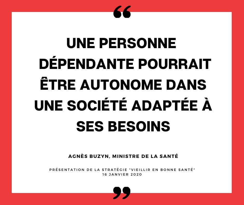 Citation de Agnès Buzyn dans le discours de présentation de la stratégie de prévention de la perte d'autonomie.