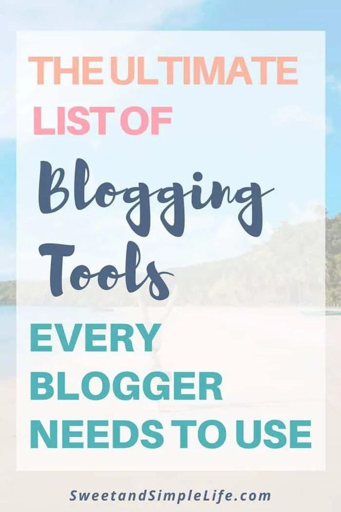 A detailed list of blogging tools every blogger needs to use!
