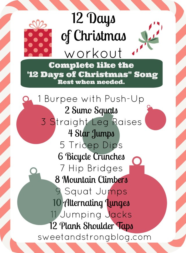 12 Days of Christmas no equipment necessary total body workout. Work on your arms, legs, and abs by doing a variety of bodyweight exercises.