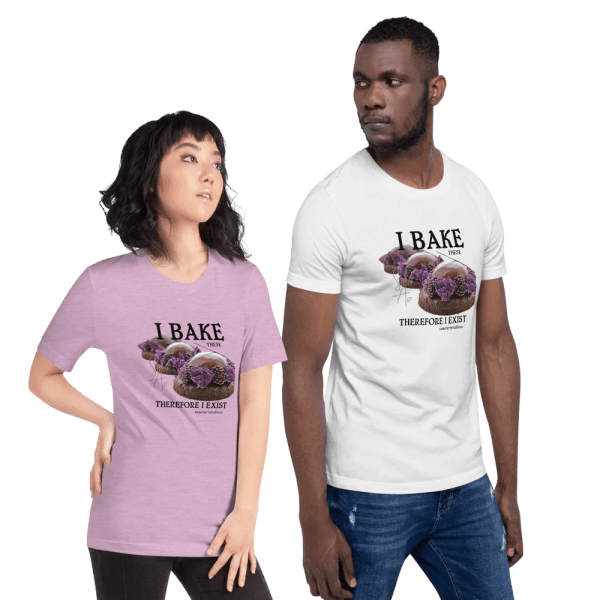 I Bake These Therefore I Exist Short-Sleeve Unisex T-Shirt with Le Desir Dessert