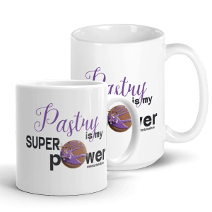 Pastry is my Superpower White Glossy Ceramic Mug with Los Sentimientos Entremet