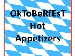 Oktoberfest Hot Appetizers