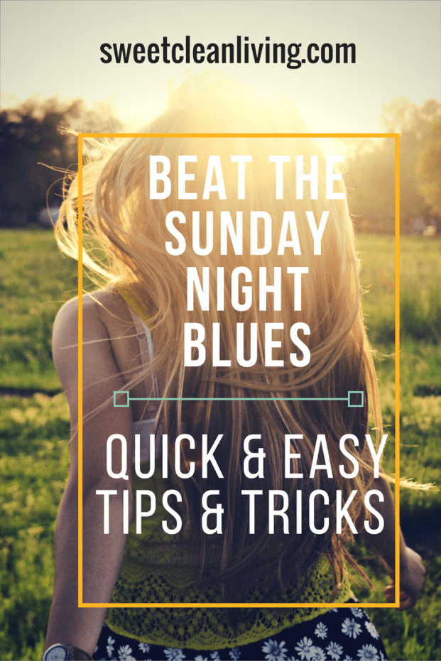 Beat the Sunday Night Blues | Sweet Clean Living