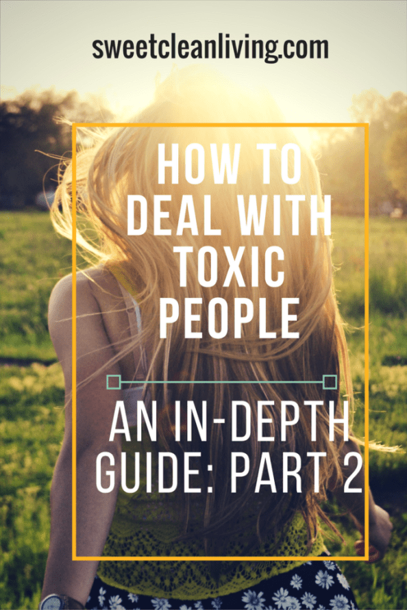 How to Get Rid of Emotionally Toxic People - Part 2 | Sweet Clean Living