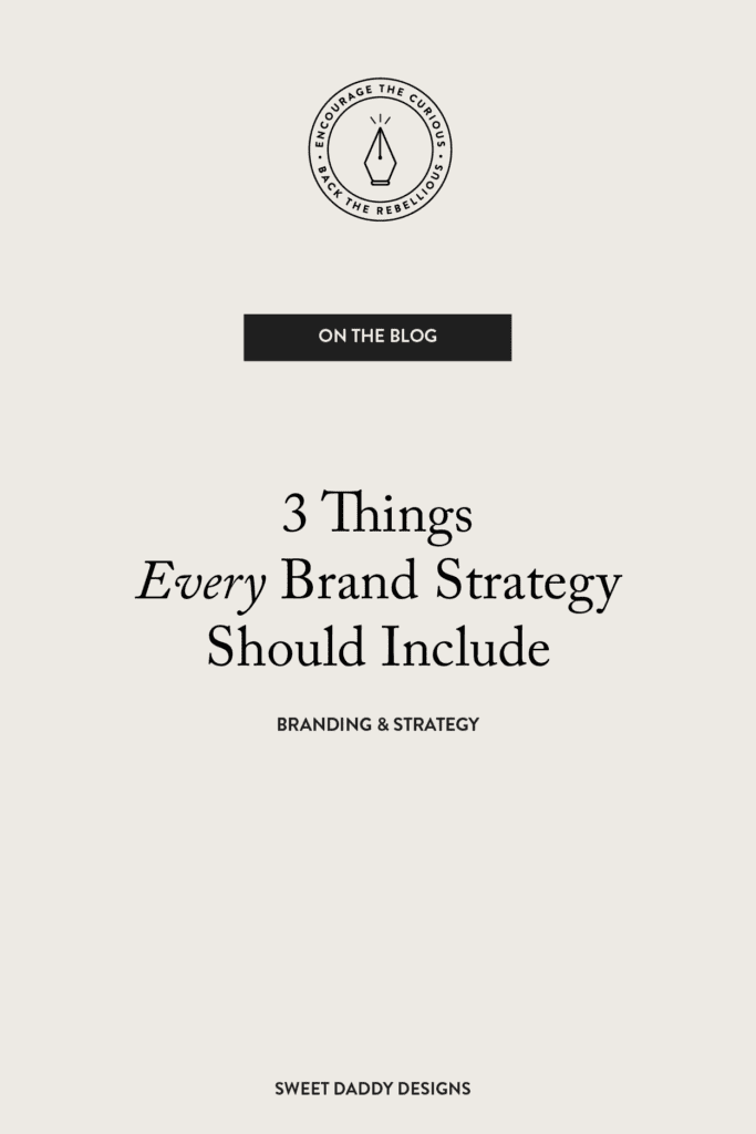 3 Things every brand strategy should include