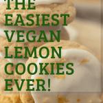 The Easiest Tangiest Vegan Lemon Cookies Ever!