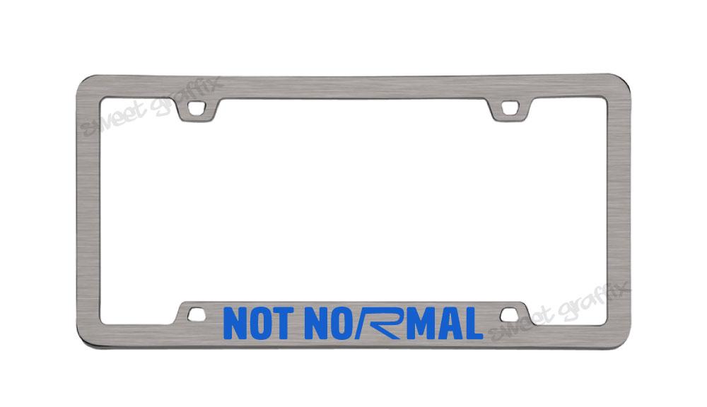 Not NoRmal License Plate Frame – Sweet Graffix