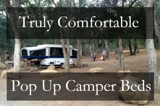 How To Create The Most Comfortable Pop Up Camper Beds