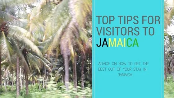 Top Tips For Travel To JAMAICA