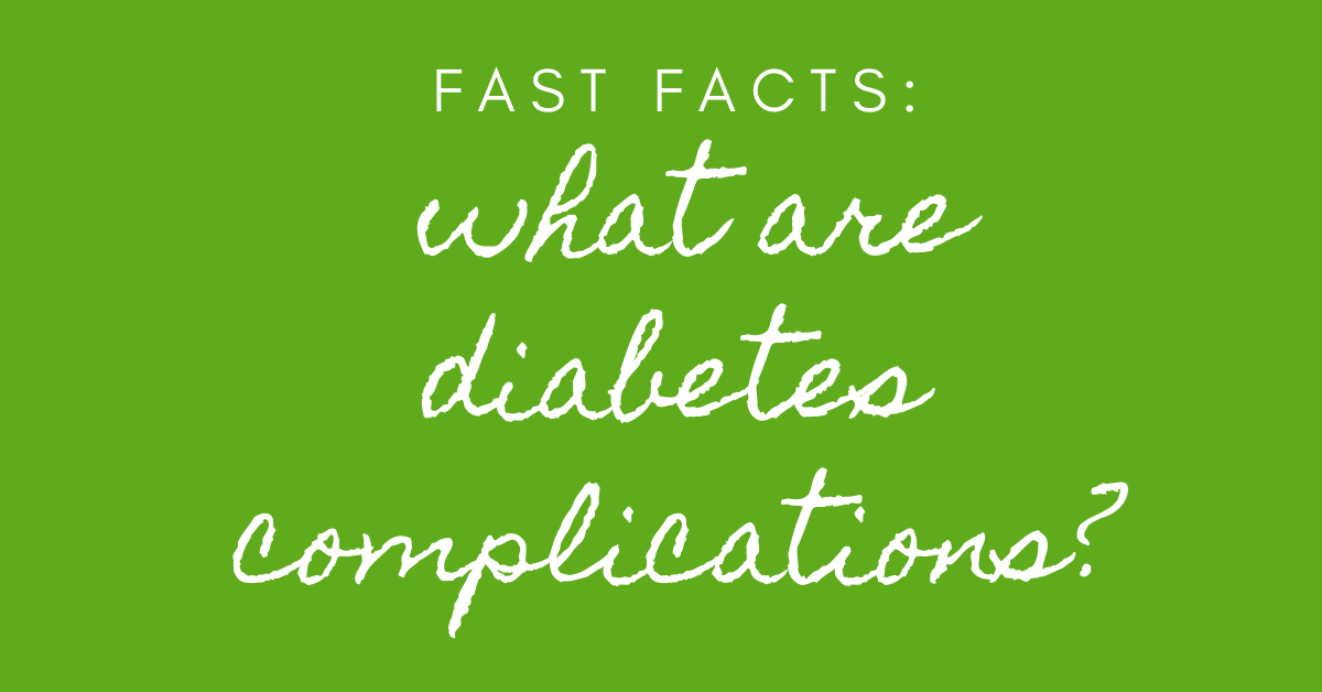 fast facts about diabetes complications