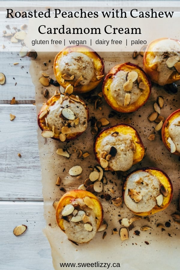 Roasted Peaches with A Cashew Cardamom Cream.  The perfect mix of summer and fall. Paleo and vegan friendly.   |   www.sweetlizzy.ca  |  #paleo #vegan #peaches #cardamom #dessert #healthy #dairyfree #glutenfree