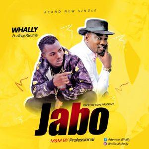 Music -FAST DOWNLOAD: Whally Ft. Ahaji Pasuma – Jabo