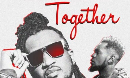 """MUSIC:-Rudeboy (Paul Psquare) – """"Together"""" ft. Patoranking"""