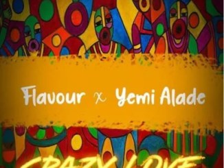 "Sweetloaded Flavour-x-Yemi-art Music:-Flavour – ""Crazy Love"" ft. Yemi Alade Music"