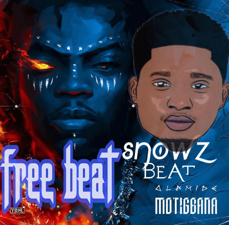 FREE BEAT-SNOWZ MOTIGBANA(Olamide cover)