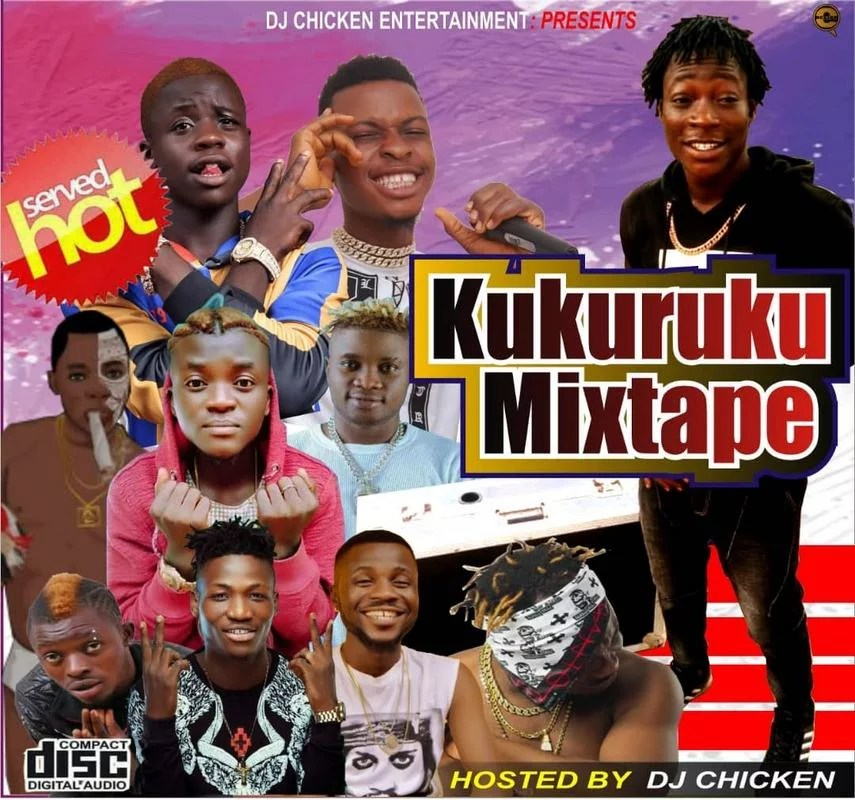 Mixtape:-Dj chicken-kukuruku part 6
