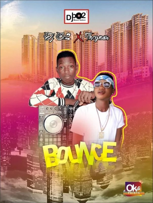 Music:-DJ bo2 ft Thoymax - bounce