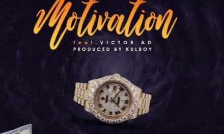 "[Music] Erigga – ""Motivation"" ft. Victor AD"