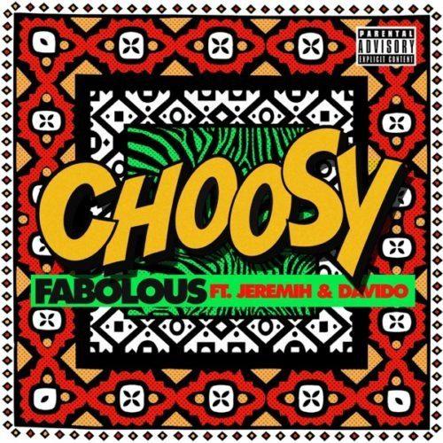 "[Video] Fabolous – ""Choosy"" ft. Jeremih x Davido"