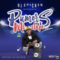 [Mixtape] DJ Chicken - Rumors Mixtape