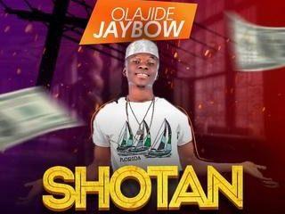 Sweetloaded IMG-20191016-WA0001 [Music] Olajide Jaybow - ''Shotan''(Prod by Snowz Beat) Music trending  shotan Sababi OLAJIDE JAYBOW
