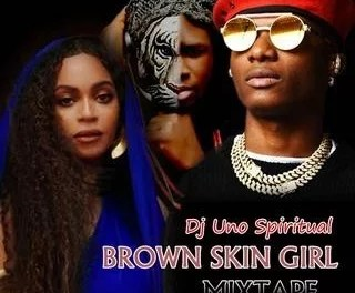 [Mixtape] Dj Uno Spiritual – Brown Skin Girl Mix