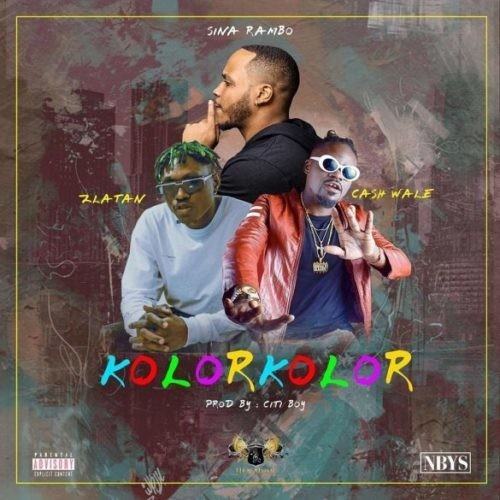 "Sweetloaded Sina-Rambo-Kolor-Kolor-585x585 [Music] Sina Rambo – ""Kolor Kolor"" ft. Zlatan x Cash Wale Music trending  Kolor kokor"