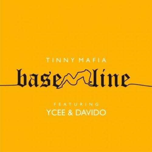 "Sweetloaded Tinny-Mafia-Baseline-585x585 [Music] Tinny Mafia – ""Baseline"" ft. Ycee, Davido Music trending  ycee Tinny mafia Davido"