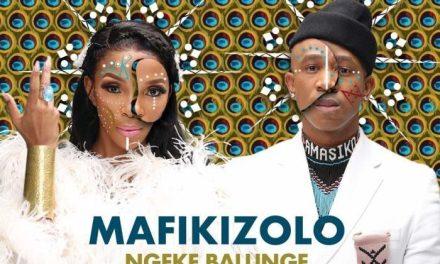[Music] Mafikizolo – Ngeke Balunge