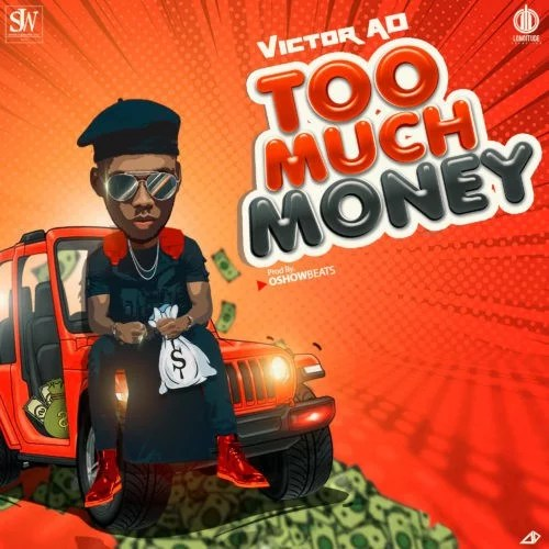"Sweetloaded victor-Ad-11 [Music] Victor AD – ""Too Much Money Music trending  Victor ad too much money"