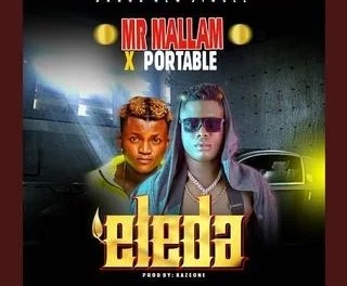 [Music] Mr Mallam – Eleda X Portable