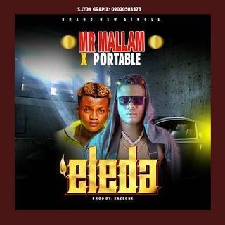 [Music] Mr Mallam – Eleda X Portable