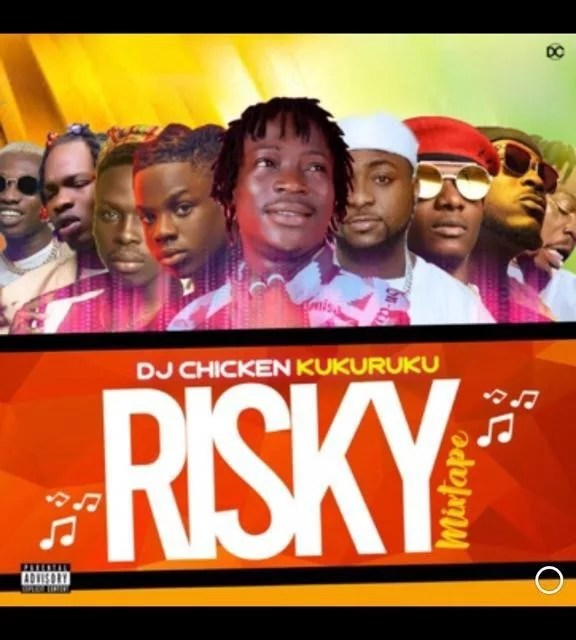 [Mixtape] DJ Chicken Kukuruku – Risky Mixtape