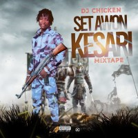 [Mixtape] DJ Chicken Kukuruku - Kesari Mixtape( Lord Of Conga)