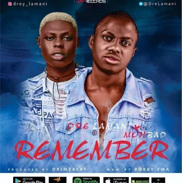 [Music] Dre Lamani Ft. Mohbad – Remember