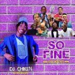 [Mixtape] DJ Chicken - So Fine (Cool mix)