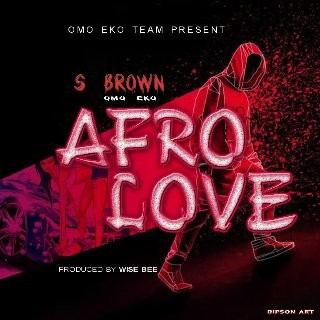 Sweetloaded IMG-20200214-WA0001 Music : Sbrown - Afro Love Music trending sbrown