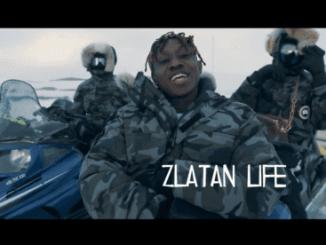 "[Video] Zlatan – ""Life"""